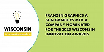 Franzen Graphics, a Sun Graphics Media Company, Nominated for the 2020 Wisconsin Innovation Awards